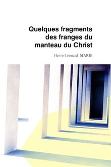 Quelques fragments des franges du manteau du Christ