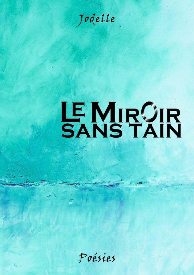 le miroir sans tain livre de jodelle atramenta