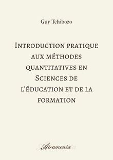 Introduction pratique aux méthodes quantitatives en sciences de l'éducation et de la formation