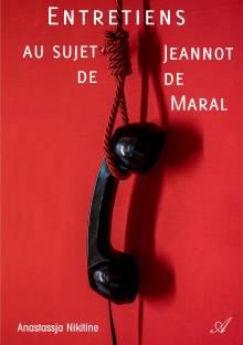 Entretiens au sujet de Jeannot de Maral cover
