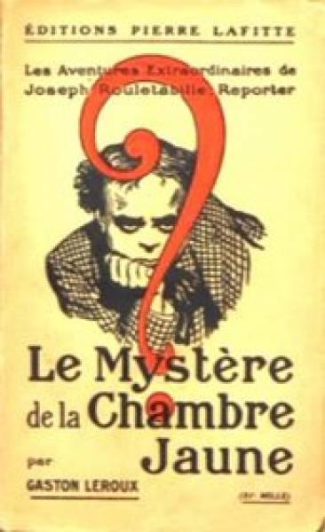 Le myst re de la chambre jaune gaston leroux texte int gral policier et roman noir atramenta - Le mistere de la chambre jaune ...