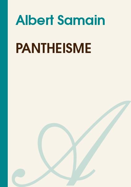 Albert Samain - Panthéisme