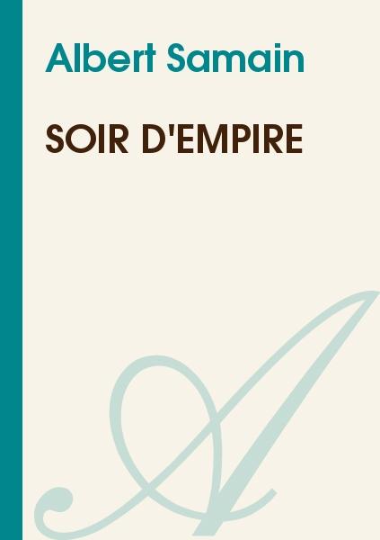 Albert Samain - Soir d'empire