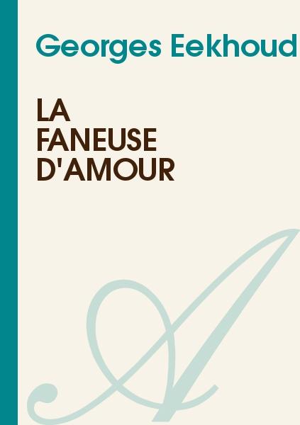 Georges Eekhoud - La Faneuse d'Amour