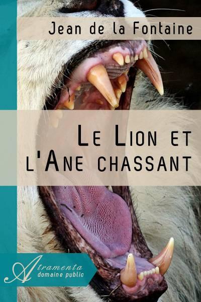 Jean de la Fontaine - Le Lion et l'Ane chassant