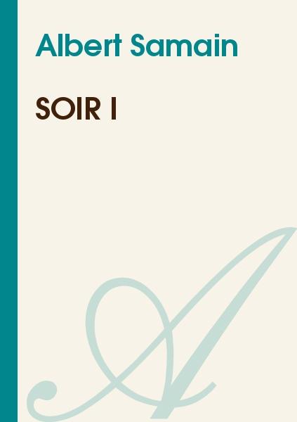 Albert Samain - Soir I