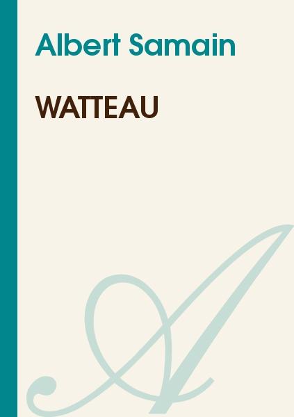 Albert Samain - Watteau