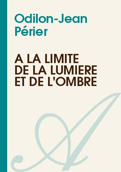 Odilon-Jean Périer - A la limite de la lumière et de l'ombre