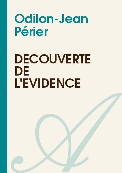 Odilon-Jean Périer - Découverte de l'évidence