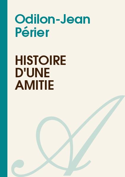 Odilon-Jean Périer - Histoire d'une amitié