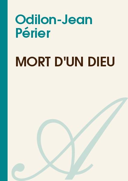 Odilon-Jean Périer - Mort d'un Dieu