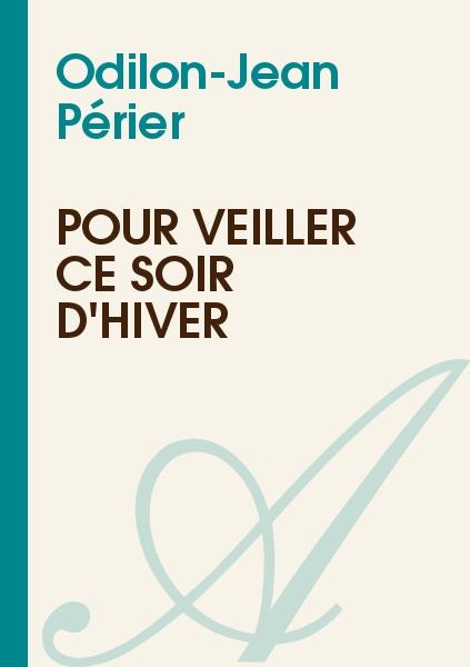 Odilon-Jean Périer - Pour veiller ce soir d'hiver
