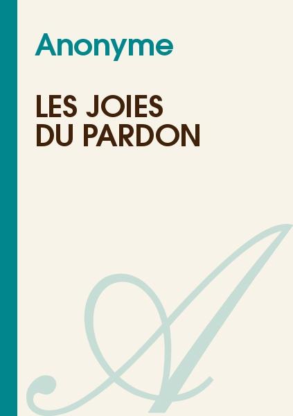 Anonyme - Les Joies du Pardon