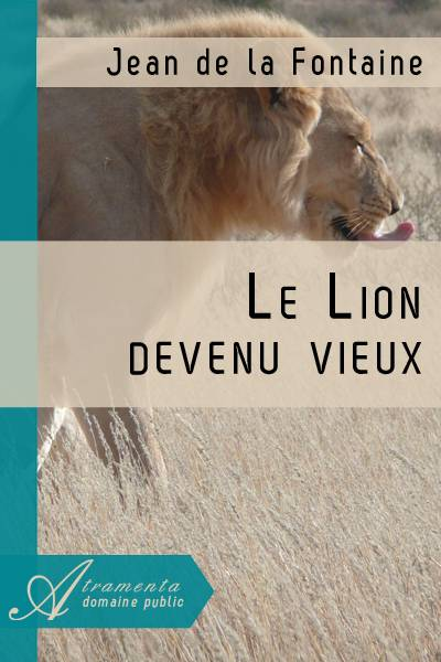 Jean de la Fontaine - Le Lion devenu vieux