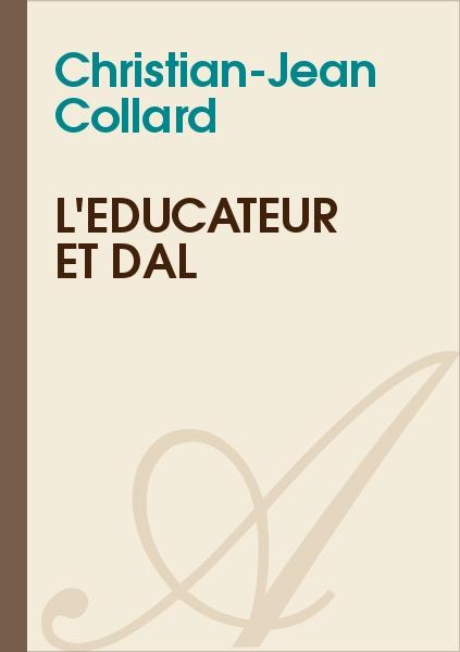 Christian-Jean Collard - L'éducateur et Dal