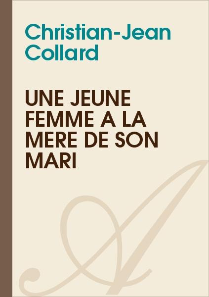 Christian-Jean Collard - Une jeune femme à la mère de son mari