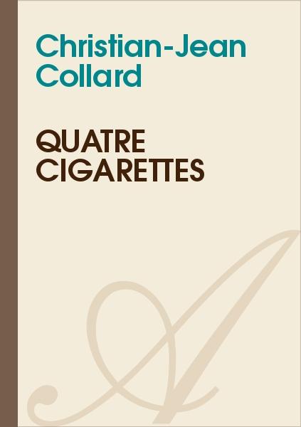 Christian-Jean Collard - QUATRE CIGARETTES