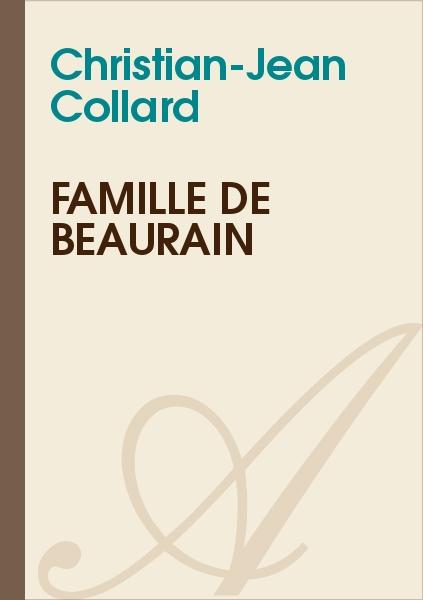 Christian-Jean Collard - FAMILLE de BEAURAIN