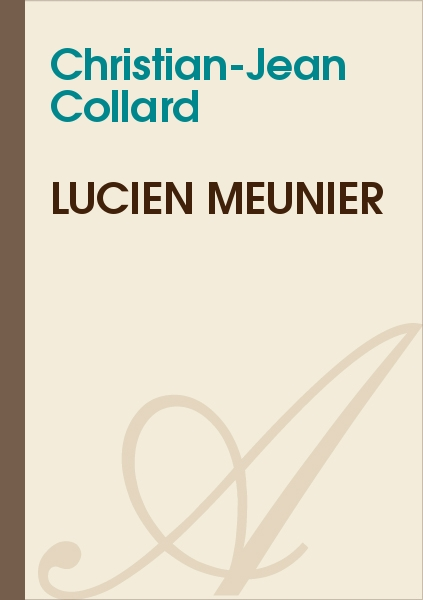 Christian-Jean Collard - Lucien Meunier