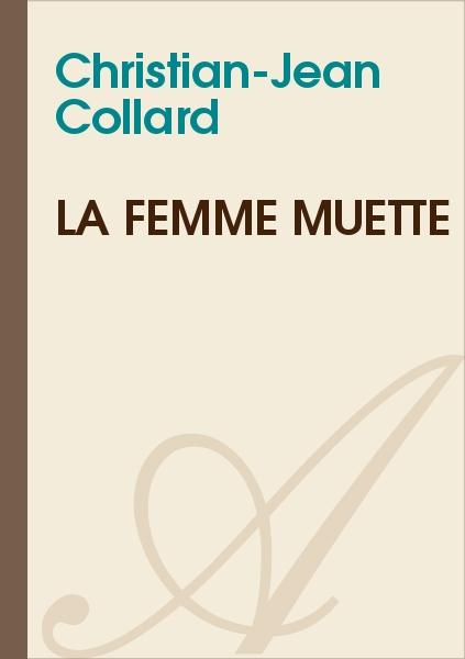 Christian-Jean Collard - La femme muette