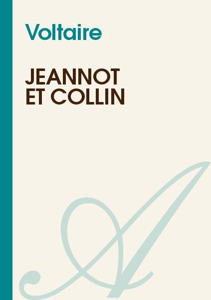 Francois Voltaire - Jeannot et Collin