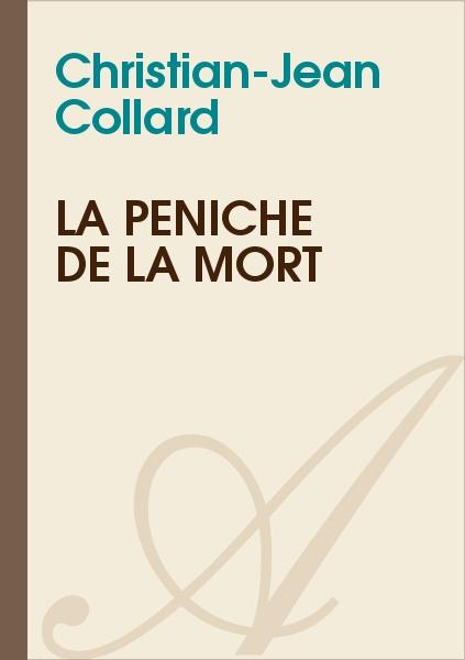 Christian-Jean Collard - La péniche de la mort