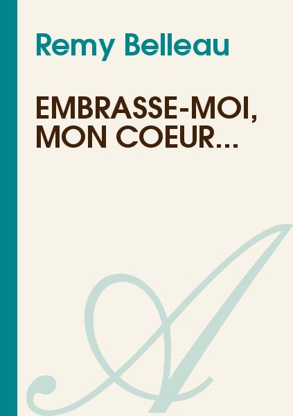 Remy Belleau - Embrasse-moi, mon coeur...