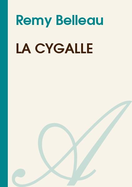 Remy Belleau - La Cygalle