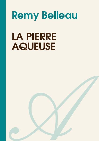 Remy Belleau - La pierre aqueuse