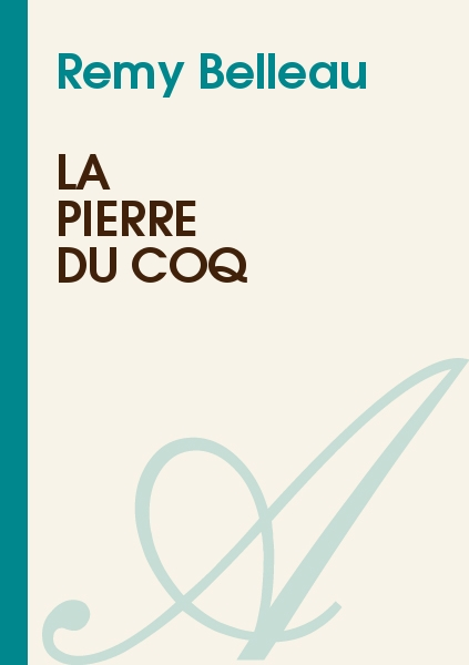 Remy Belleau - La pierre du coq