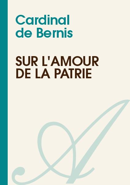 Cardinal de Bernis - Sur l'amour de la patrie