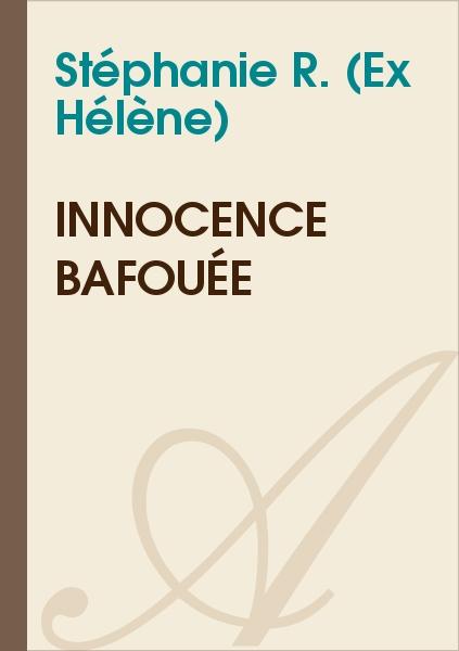 Stéphanie R. (Ex Hélène) - Innocence bafouée