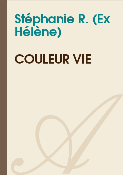 Stéphanie R. (Ex Hélène) - Couleur vie