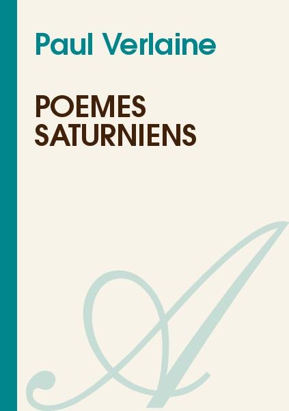 Paul Verlaine - POÈMES SATURNIENS