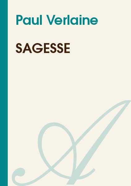 Paul Verlaine - SAGESSE