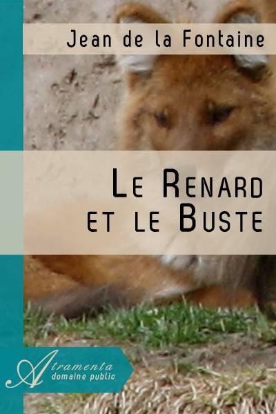 Jean de la Fontaine - Le Renard et le Buste