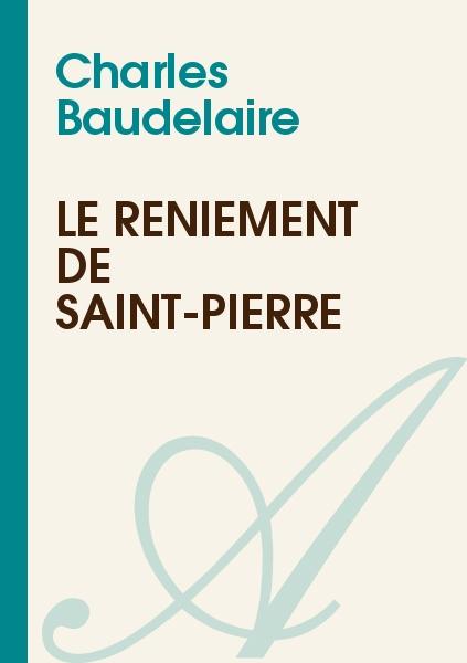 Charles Baudelaire - Le reniement de Saint-Pierre