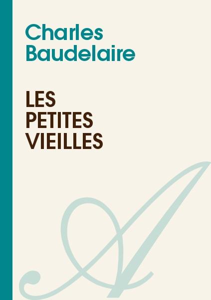 Charles Baudelaire - Les petites vieilles