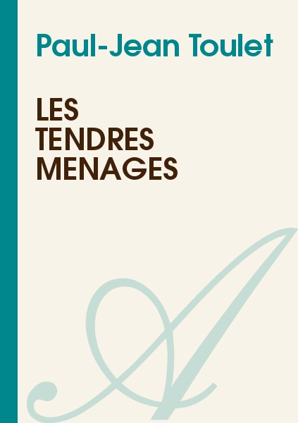 Paul-Jean Toulet - Les tendres ménages