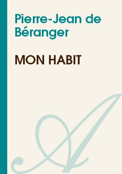 Pierre-Jean de Béranger - Mon habit