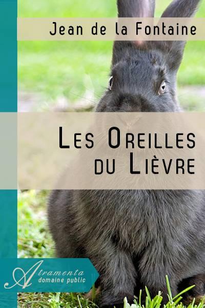 Jean de la Fontaine - Les Oreilles du Lièvre