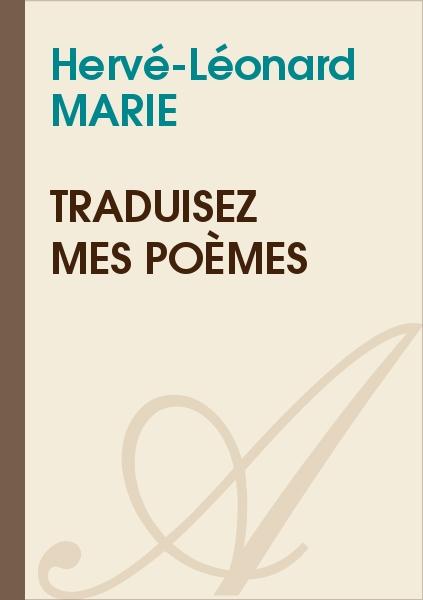 Hervé-Léonard MARIE - Traduisez mes poèmes