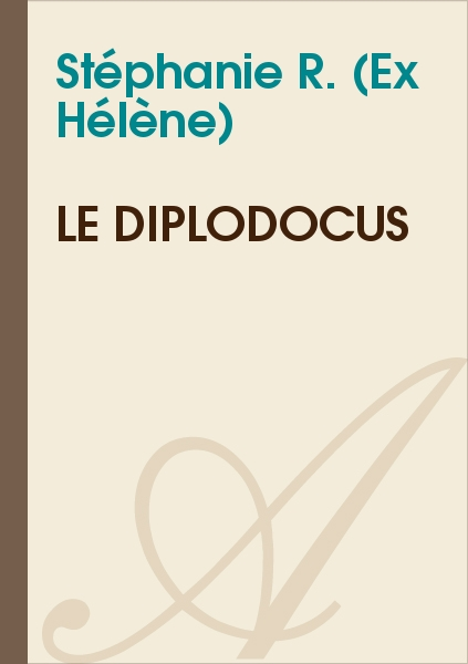 Stéphanie R. (Ex Hélène) - Le diplodocus