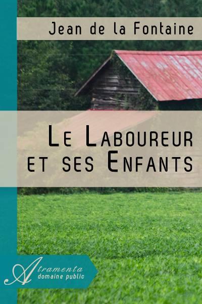 Jean de la Fontaine - Le Laboureur et ses Enfants