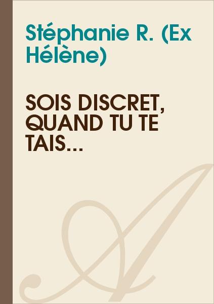 Hélène - Sois discret, quand tu te tais...