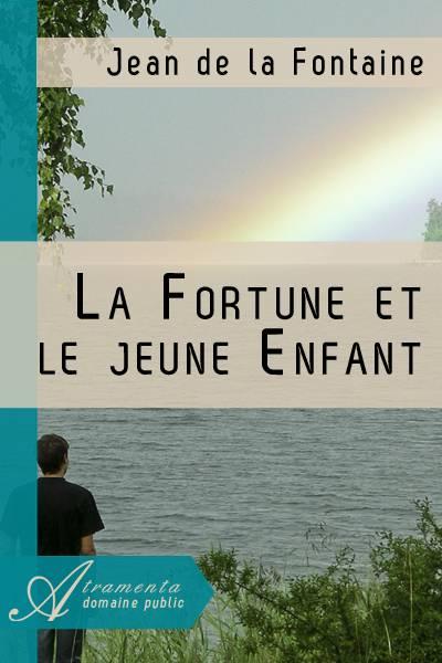 Jean de la Fontaine - La Fortune et le jeune Enfant