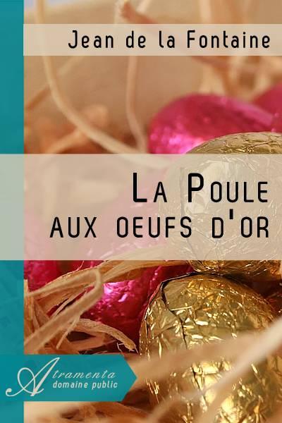 Jean de la Fontaine - La Poule aux oeufs d'or