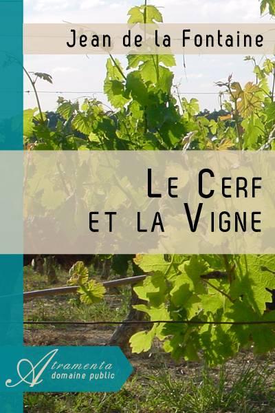Jean de la Fontaine - Le Cerf et la Vigne