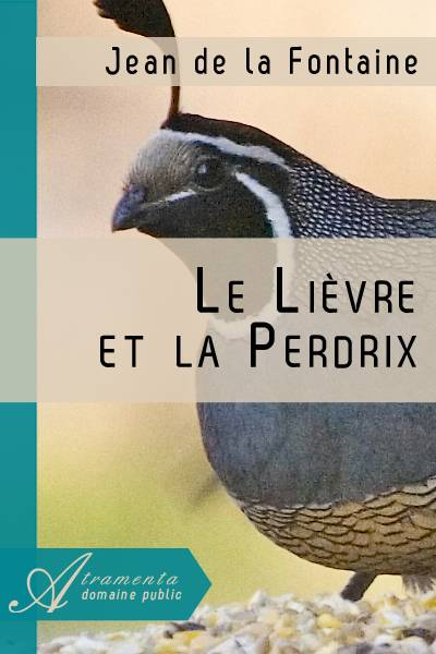 Jean de la Fontaine - Le Lièvre et la Perdrix