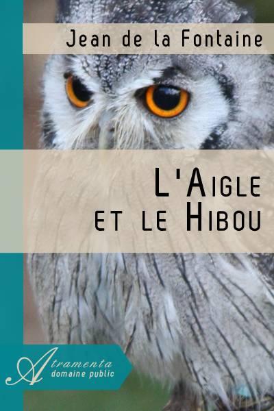 Jean de la Fontaine - L'Aigle et le Hibou